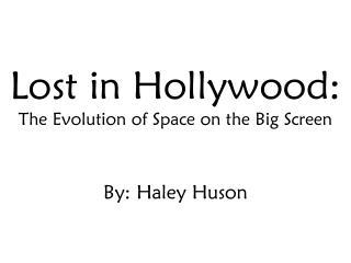 Lost in Hollywood: The Evolution of Space on the Big Screen