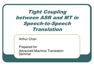 Tight Coupling  between ASR and MT in  Speech-to-Speech Translation