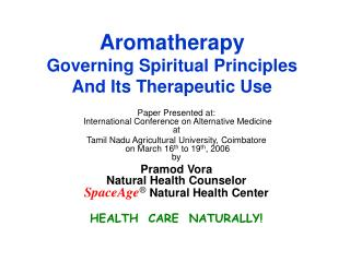 Aromatherapy Governing Spiritual Principles And Its Therapeutic Use