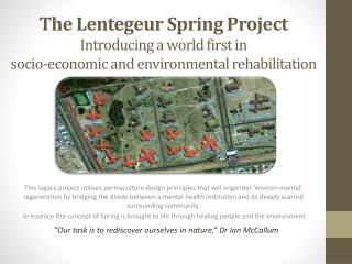 The  Lentegeur  Spring  Project Introducing a world first in  socio-economic and environmental rehabilitation
