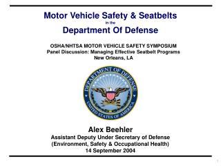 Alex Beehler Assistant Deputy Under Secretary of Defense (Environment, Safety & Occupational Health) 14 September 2004