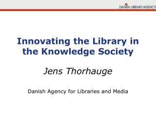 Innovating the Library in the Knowledge Society