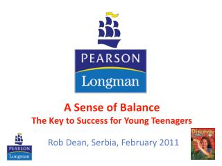 A Sense of Balance                                                                The Key to Success for Young Teenager