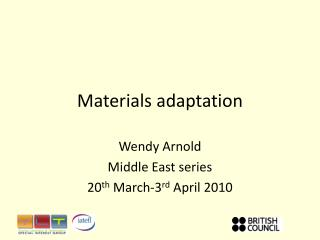 Materials adaptation