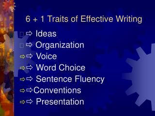 6 + 1 Traits of Effective Writing