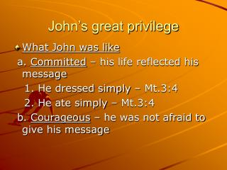 John's great privilege