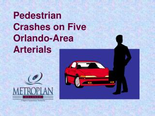 Pedestrian Crashes on Five Orlando-Area Arterials