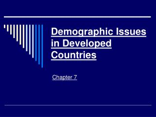 Demographic Issues in Developed Countries