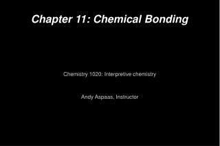 Chapter 11: Chemical Bonding