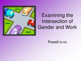Examining the  Intersection of  Gender and Work
