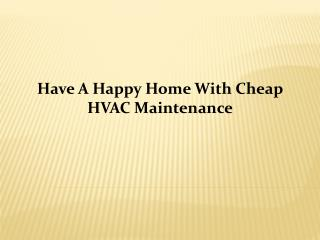 Have A Happy Home With Cheap HVAC Maintenance