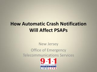 How Automatic Crash Notification Will  Affect  PSAPs