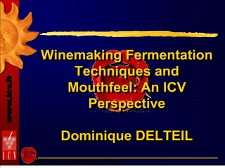 Winemaking Fermentation Techniques and Mouthfeel: An ICV Perspective  Dominique DELTEIL