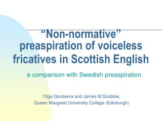 """Non-normative"" preaspiration of voiceless fricatives in Scottish English"