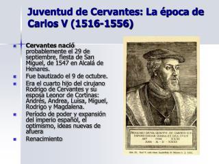 Juventud de Cervantes: La época de Carlos V (1516-1556)