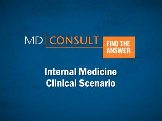 Internal Medicine  Clinical Scenario