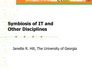 Symbiosis of IT and  Other Disciplines