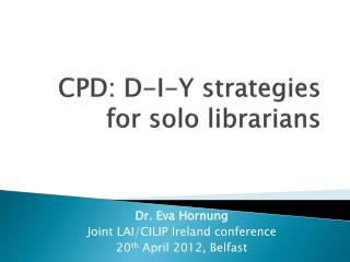 CPD: D-I-Y strategies for solo librarians