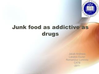 Junk food as addictive as drugs