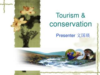 Tourism &  conservation
