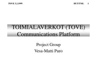 TOIMIALAVERKOT (TOVE) Communications Platform