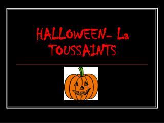 HALLOWEEN- La TOUSSAINTS