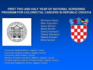 FIRST  TWO AND HALF YEAR  OF NATIONAL SCREENING PROGRAM FOR COLORECTAL CANCERS IN  REPUBLIC  CROATIA