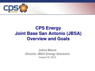 CPS Energy Joint Base San Antonio (JBSA)  Overview and Goals