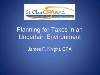 Planning for Taxes in an Uncertain Environment