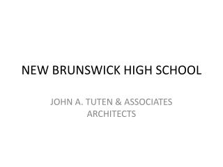 NEW BRUNSWICK HIGH SCHOOL