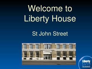 Welcome to Liberty House  St John Street