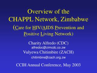 Overview of the CHAPPL Network, Zimbabwe ( C are for  H IV/ A IDS  P revention and  P ositive  L iving Network)