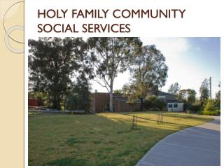 HOLY FAMILY COMMUNITY SOCIAL SERVICES