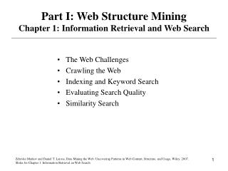 Part I: Web Structure Mining Chapter 1: Information Retrieval and Web Search