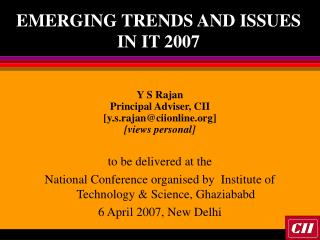 EMERGING TRENDS AND ISSUES IN IT 2007