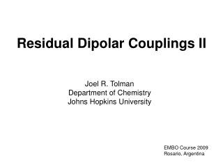 Joel R. Tolman Department of Chemistry Johns Hopkins University