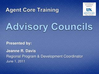 Agent Core Training Advisory Councils