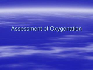Assessment of Oxygenation