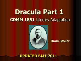 Dracula Part 1 COMM 1851  Literary Adaptation