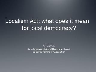 Localism Act: what does it mean for local democracy?