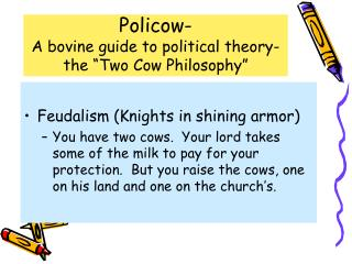 """Policow-  A bovine guide to political theory- the """"Two Cow Philosophy"""""""