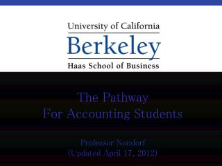 The Pathway For Accounting Students Professor Nondorf (Updated April 17, 2012)