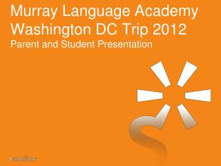 Murray Language Academy Washington DC Trip 2012 Parent and Student Presentation