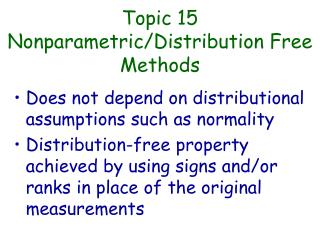 Topic 15 Nonparametric/Distribution Free Methods