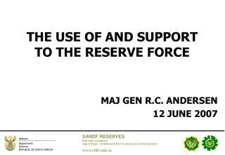 THE USE OF AND SUPPORT TO THE RESERVE FORCE