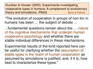 """The evolution of cooperation in groups of non-kin in humans has been … the subject of debate ..."