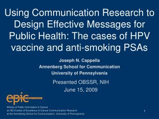 Using Communication Research to Design Effective Messages for Public Health: The cases of HPV vaccine and anti-smoking