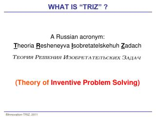"WHAT IS ""TRIZ"" ?"