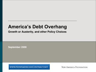 America's Debt Overhang  Growth or Austerity, and other Policy Choices
