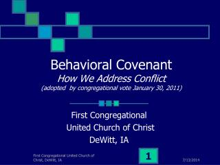 Behavioral Covenant How We Address Conflict (adopted  by congregational vote January 30, 2011)